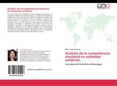 Portada del libro de Análisis de la competencia electoral en sistemas unitarios