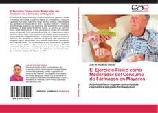 Bookcover of El Ejercicio Físico como Moderador del Consumo de Fármacos en Mayores