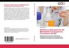 Bookcover of Síntesis y Aplicaciones de Metabolitos de Especies Forestales del Rif
