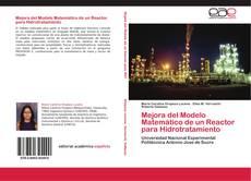 Bookcover of Mejora del Modelo Matemático de un Reactor para Hidrotratamiento
