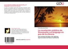 Bookcover of La revelación estética de Venezuela y el lenguaje en pos de la ciencia