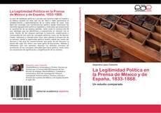 Couverture de La Legitimidad Política en la Prensa de México y de España, 1833-1868.