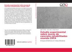 Estudio experimental sobre muros de concreto rehabilitados usando CRFA的封面