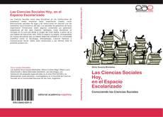 Portada del libro de Las Ciencias Sociales Hoy,  en el Espacio Escolarizado