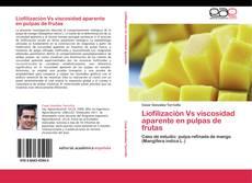 Bookcover of Liofilización Vs viscosidad aparente en pulpas de frutas