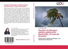Portada del libro de Gestión de Riesgos: política pública de desarrollo, el caso de Ecuador