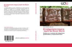 Buchcover von El indigenismo maya-q´eqchi´de Óscar Sierra