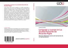 Bookcover of Lenguaje y cuerpo en La Ciudad Ausente de Ricardo Piglia