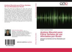 Capa do livro de Análisis Wavelet para Filtrar Señales de voz Afectadas por Ruido