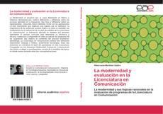 Bookcover of La modernidad y evaluación en la Licenciatura en Comunicación