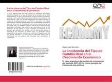 Copertina di La Incidencia del Tipo de Cambio Real en el Crecimiento Económico