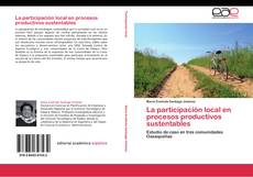 Bookcover of La participación local en procesos productivos sustentables