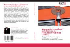 Borítókép a  Monumento, escultura y mobiliario en la renovación de Bilbao (Tomo I) - hoz
