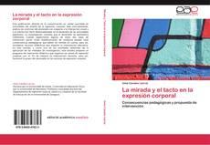 Bookcover of La mirada y el tacto en la expresión corporal