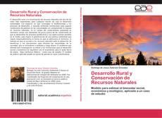 Bookcover of Desarrollo Rural y Conservación de Recursos Naturales