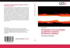 Portada del libro de El Estado en la sociología académica clásica: Durkheim y Weber
