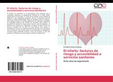 Portada del libro de El infarto: factores de riesgo y accesibilidad a servicios sanitarios