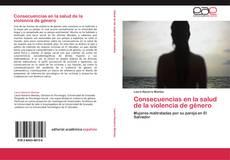 Copertina di Consecuencias en la salud de la violencia de género