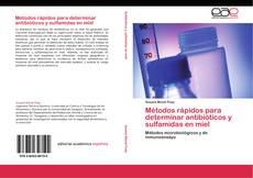 Copertina di Métodos rápidos para determinar antibióticos y sulfamidas en miel
