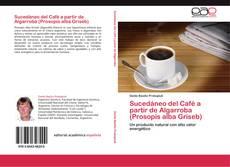 Buchcover von Sucedáneo del Café a partir de Algarroba (Prosopis alba Griseb)