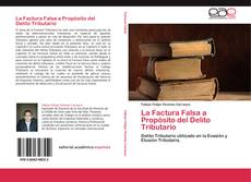 Bookcover of La Factura Falsa a Propósito del Delito Tributario