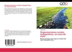 Bookcover of Organizaciones rurales autogestivas, un caso de éxito