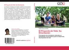 Portada del libro de El Proyecto de Vida: Su Orientación
