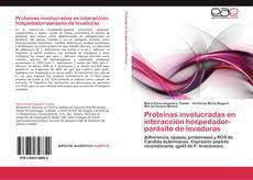 Bookcover of Proteínas involucradas en interacción hospedador-parásito de levaduras