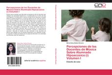 Обложка Percepciones de los Docentes de Música Sobre Alumnado Hipoacúsico (i)  Volumen I
