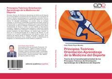 Bookcover of Principios Teóricos Orientación-Aprendizaje de la Medicina del Deporte