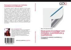 Bookcover of Guia para investigar con metodos cuantitativos y cualitativos