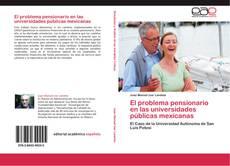 Portada del libro de El problema pensionario en las universidades públicas mexicanas