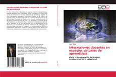 Copertina di Interacciones docentes en espacios virtuales de aprendizaje