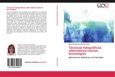Portada del libro de Técnicas fotográficas alternativas-nuevas tecnologías