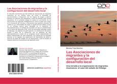 Bookcover of Las Asociaciones de migrantes y la configuración del desarrollo local