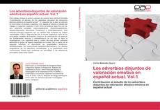Обложка Los adverbios disjuntos de valoración emotiva en español actual. Vol.1