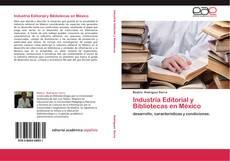 Copertina di Industria Editorial y Bibliotecas en México