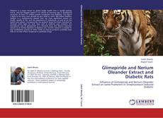 Bookcover of Glimepiride and Nerium Oleander Extract and Diabetic Rats