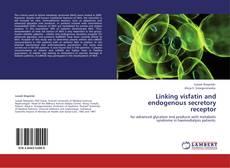 Linking visfatin and endogenous secretory receptor kitap kapağı
