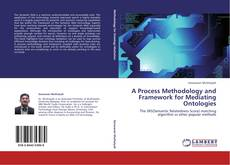 Bookcover of A Process Methodology and Framework for Mediating Ontologies