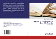 Bookcover of The Rise of English in Post-Genocide Rwanda