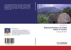 Bookcover of Representations of Tribal India in Fiction