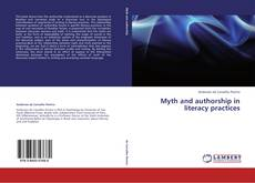 Bookcover of Myth and authorship in literacy practices