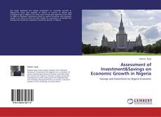 Assessment of Investment&Savings on Economic Growth in Nigeria kitap kapağı