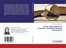 Bookcover of A Text Type Approach Towards Translation Quality Assessment