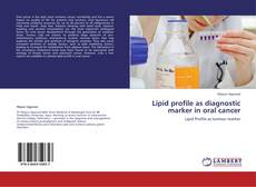 Bookcover of Lipid profile as diagnostic marker in oral cancer