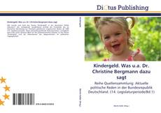 Bookcover of Kindergeld. Was u.a. Dr. Christine Bergmann dazu sagt