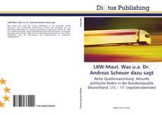 Buchcover von LKW-Maut. Was u.a. Dr. Andreas Scheuer dazu sagt