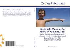 Borítókép a  Kindergeld. Was u.a. Dr. Hermann Kues dazu sagt - hoz