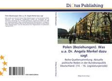 Borítókép a  Polen (Beziehungen). Was u.a. Dr. Angela Merkel dazu sagt - hoz
